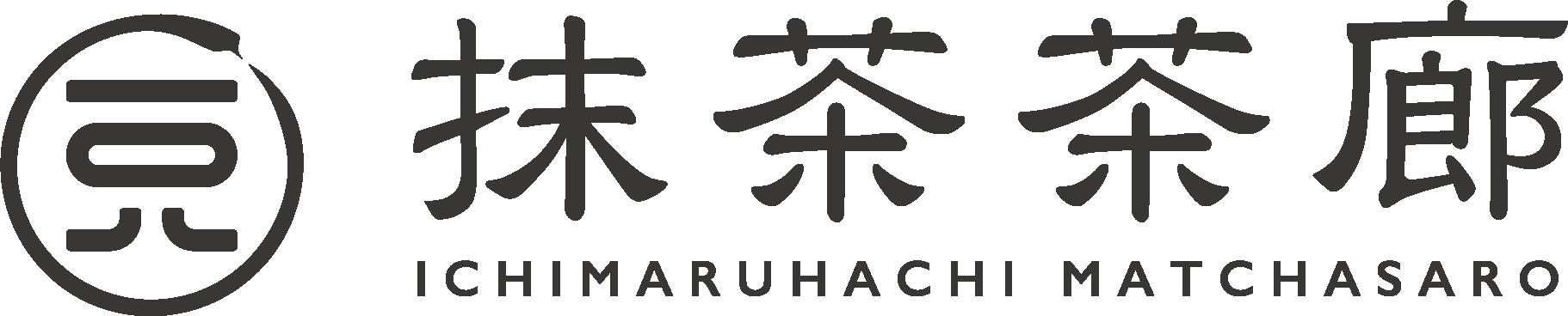 抹茶茶廊 ICHIMARUHACHI MATCHASARO
